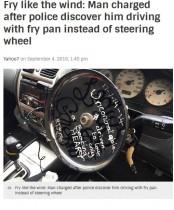 【海外発!Breaking News】ハンドル代わりにフライパンで運転していた男が逮捕される(豪)