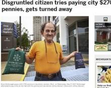 【海外発!Breaking News】27ドルを1セント2,700枚で支払おうとした男性、職員とスッタモンダ ミシガン州の市役所で