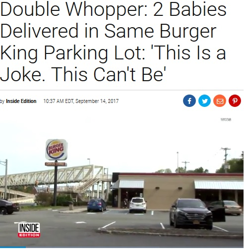 同じ駐車場で赤ちゃんが1日違いで誕生(画像は『Inside Edition 2017年9月14日付「Double Whopper: 2 Babies Delivered in Same Burger King Parking Lot:'This Is a Joke. This Can't Be'」』のスクリーンショット)