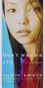 安室奈美恵『Don't wanna cry』
