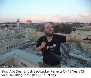 【海外発!Breaking News】盲目で聴覚障がいのある英国人バックパッカー、17年間で125か国を旅する<動画あり>
