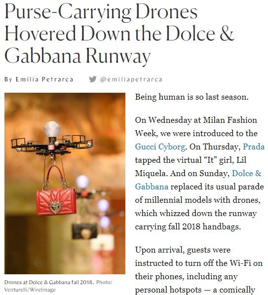 ファッションモデルが人間である必要はなくなった…!?(画像は『THE CUT 2018年2月25日付「Purse-Carrying Drones Hovered Down the Dolce & Gabbana Runway」(Photo: Venturelli/WireImage)』のスクリーンショット)