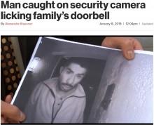 【海外発!Breaking News】ドアホンを舐め続ける男の姿が監視カメラに 住民震えあがる(米)<動画あり>