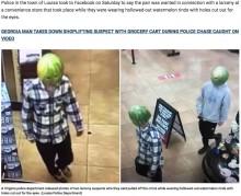 【海外発!Breaking News】中身をくり抜いたスイカを頭に被った窃盗犯、人々の失笑を買う(米)
