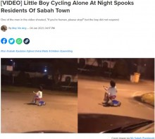 【海外発!Breaking News】深夜3時の交差点、三輪車で遊ぶ男児の姿を目撃した男性「幽霊じゃないなら止まってくれ!」(マレーシア)<動画あり>